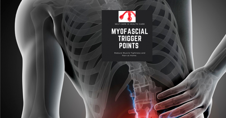 Myofascial Trigger Points: Reduce Muscle Pain & Tightness at Home